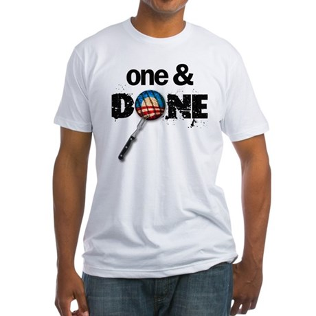 One & DONE Fitted T-Shirt