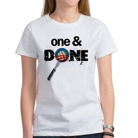 One & DONE Women's T-Shirt