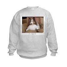 It's A Dog's Life Sweatshirt