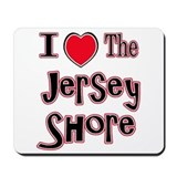 I love the jersey shore red Mousepad