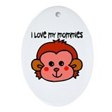 #6 I Love My Mommies Oval Ornament