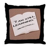 I'm still learning. Throw Pillow