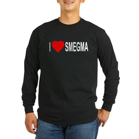 I Love Smegma Long Sleeve T-Shirt