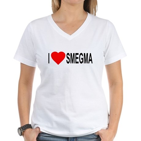 I Love Smegma Womens V-Neck T-Shirt