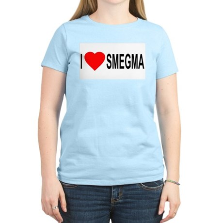 I Love Smegma Womens Light T-Shirt