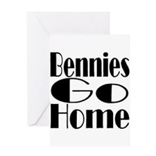 Bennies Go Home Greeting Card