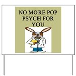 pop psych gifts and t-shirts Yard Sign