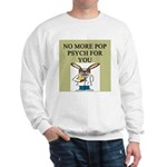 pop psych gifts and t-shirts Sweatshirt