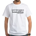 Money in Snowmobiling White T-Shirt
