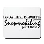 Money in Snowmobiling Mousepad