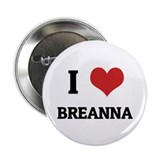 I Love Breanna Button