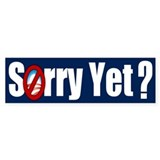 Sorry Yet? Bumper Sticker (10 pk)