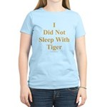 I Did Not Sleep With Tiger Women's Light T-Shirt