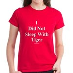 I Did Not Sleep With Tiger Women's Dark T-Shirt