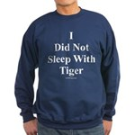 I Did Not Sleep With Tiger Sweatshirt (dark)