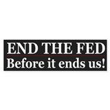 End The Fed - Before it ends us!