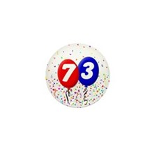 73rd Birthday Mini Button