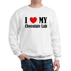 I Love My Chocolate Lab Sweatshirt