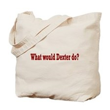 What Would Dexter Do? Tote Bag