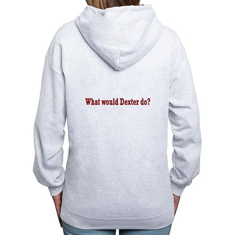 What Would Dexter Do? Women's Zip Hoodie
