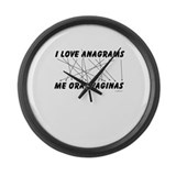 I Love Anagrams = Me Oral Vag Large Wall Clock