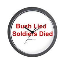 """Bush Lied Soldiers Died"" Wall Clock"