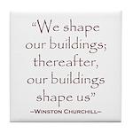 Winston Churchill Preservation Quote Tile Coaster