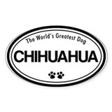 World's Greatest Chihuahua Oval Decal