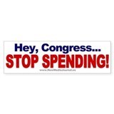 Hey, Congress...Stop Spending! Bumper Sticker