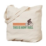 This Is How I Roll (female) Tote Bag