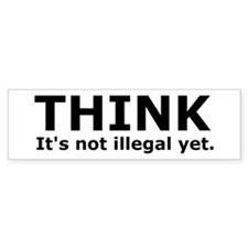 Think it's not illegal yet. Bumper Stickers