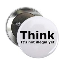 "Think it's not illegal yet. 2.25"" Button (100 pack"