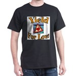 Yield for Love Black T-Shirt