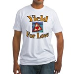 Yield for Love Fitted T-Shirt