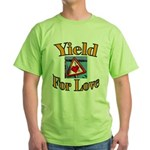 Yield for Love Green T-Shirt