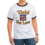 Yield for Love Ringer T