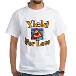 Yield for Love White T-Shirt