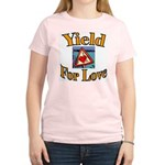 Yield for Love Women's Pink T-Shirt