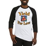 Yield for Love Baseball Jersey