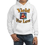 Yield for Love Hooded Sweatshirt