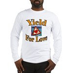 Yield for Love Long Sleeve T-Shirt