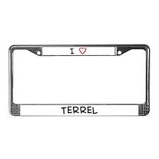 I Love Terrel License Plate Frame