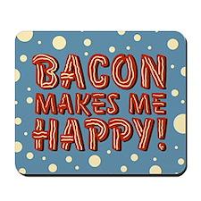 Bacon Makes Me Happy Mousepad