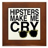 Hipsters Make Me Cry Framed Tile