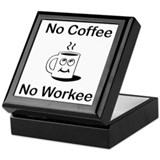 No Coffee No Workee Keepsake Box
