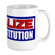 """Legalize The Constitution"" Mug"