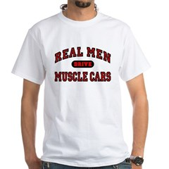 Real Men Drive Muscle Cars T-Shirt White