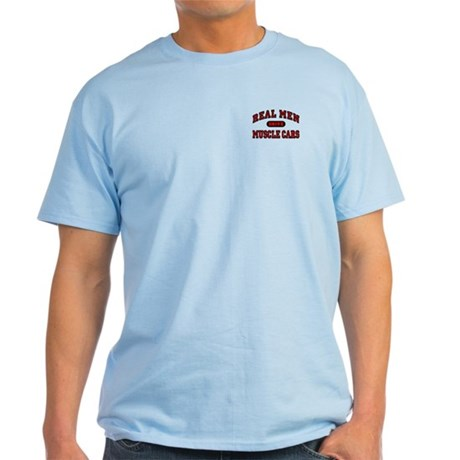 Real Men Drive Muscle Cars Light Colored Tee-Shirt