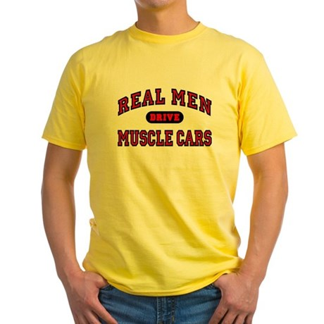 Real Men Drive Muscle Cars Tee-Shirt Yellow
