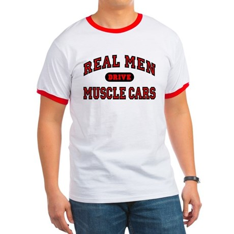 Real Men Drive Muscle Cars Ringer T